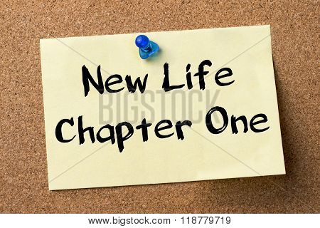 New Life Chapter One - Adhesive Label Pinned On Bulletin Board