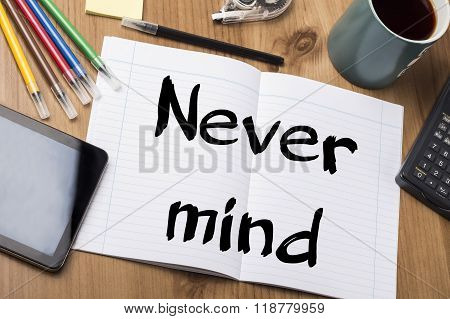 Never Mind - Note Pad With Text