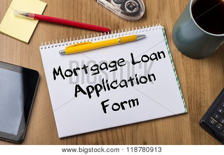 Mortgage Loan Application Form - Note Pad With Text