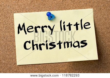 Merry Little Christmas - Adhesive Label Pinned On Bulletin Board