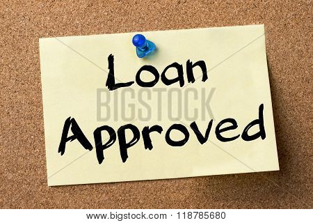 Loan Approved - Adhesive Label Pinned On Bulletin Board
