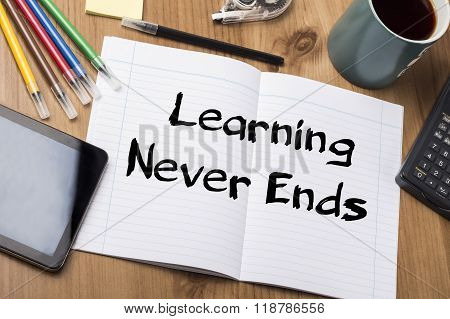 Learning Never Ends  - Note Pad With Text