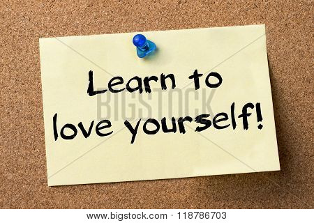 Learn To Love Yourself! - Adhesive Label Pinned On Bulletin Board