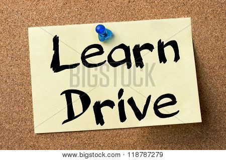 Learn Drive - Adhesive Label Pinned On Bulletin Board