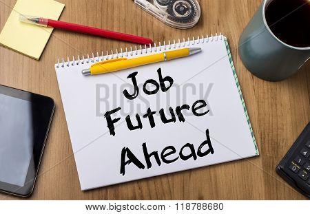 Job Future Ahead - Note Pad With Text