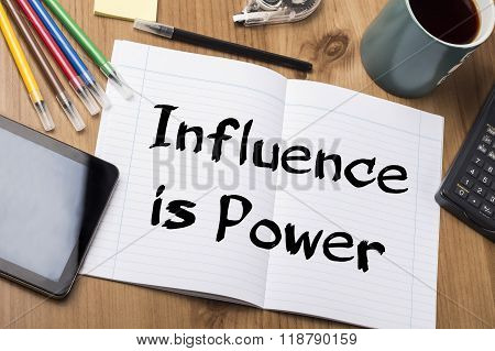 Influence Is Power - Note Pad With Text