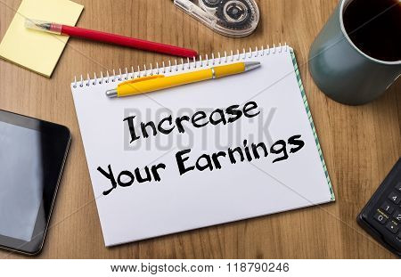 Increase Your Earnings - Note Pad With Text