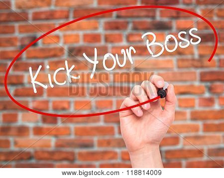 Man Hand Writing Kick Your Boss With Black Marker On Visual Screen