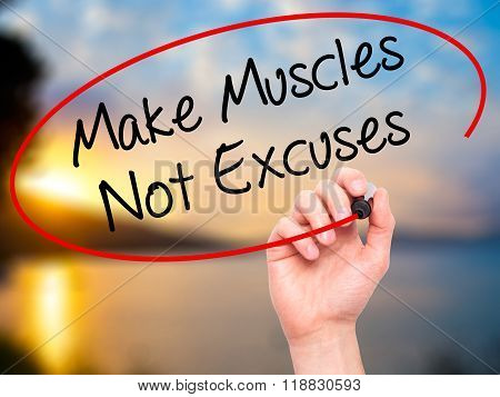 Man Hand Writing Make Muscles Not Excuses With Black Marker On Visual Screen