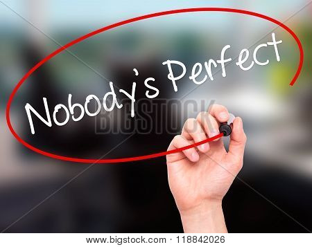 Man Hand Writing Nobodys Perfect With Black Marker On Visual Screen
