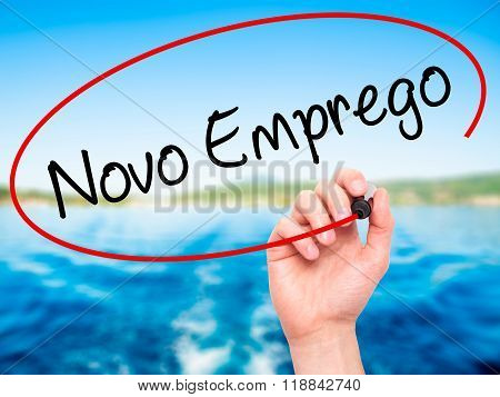 Man Hand Writing  Novo Emprego (new Job In Portuguese)   With Black Marker On Visual Screen