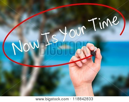 Man Hand Writing Now Is Your Time  With Black Marker On Visual Screen