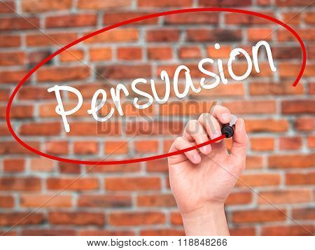 Man Hand Writing Persuasion With Black Marker On Visual Screen