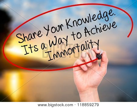 Man Hand Writing Share Your Knowledge