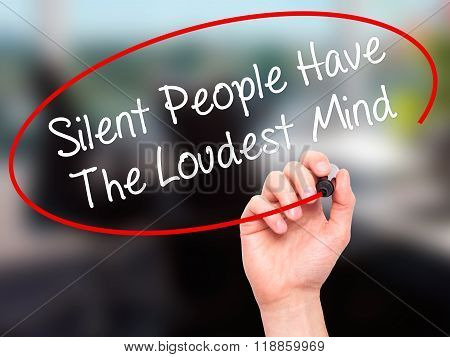 Man Hand Writing Silent People Have The Loudest Mind With Black Marker On Visual Screen