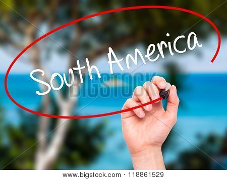 Man Hand Writing South America With Black Marker On Visual Screen