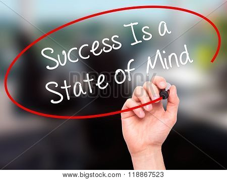 Man Hand Writing Success Is A State Of Mind With Black Marker On Visual Screen