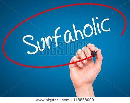 Man Hand Writing Surfaholic  With Black Marker On Visual Screen