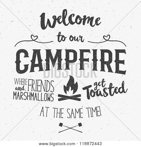 Vintage typography poster Illustration with sign welcome to campfire - Grunge effect. Funny letterin