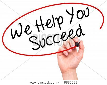 Man Hand Writing We Help You Succeed With Black Marker On Visual Screen
