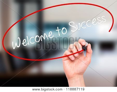 Man Hand Writing Welcome To Success With Black Marker On Visual Screen