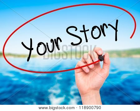 Man Hand Writing Your Story With Black Marker On Visual Screen