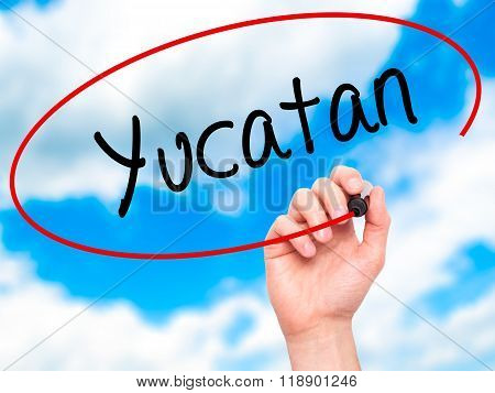 Man Hand Writing Yucatan  With Black Marker On Visual Screen