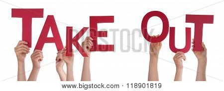 People Hands Holding Red Word Take Out