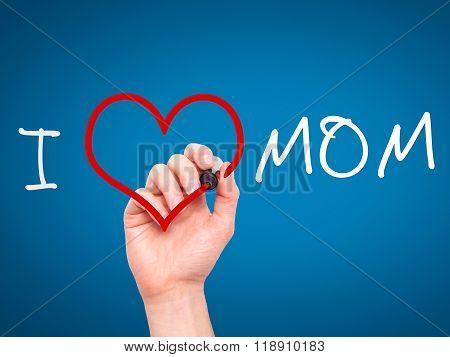 Man Hand Writing I Love Mom On Visual Screen