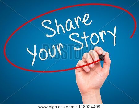 Man Hand Writing Share Your Story With Marker On Transparent Wipe Board