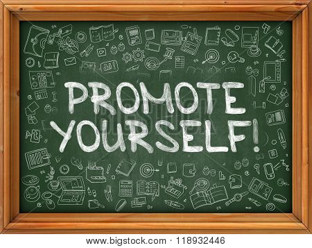 Promote Yourself - Hand Drawn on Green Chalkboard.