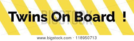 Yellow And White Striped Warning Bumper Sticker With The Text Twins On Board
