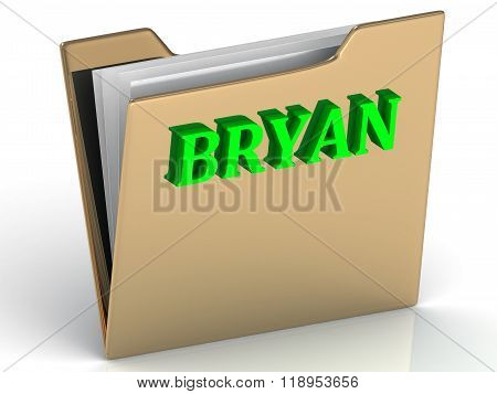 Bryan- Name And Family Bright Letterswhite Backgbryan- Bright Green Letters On Gold Paperwork  On Go