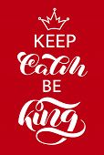 Keep Calm And Be King Lettering. Word For Banner. Vector Illustration poster