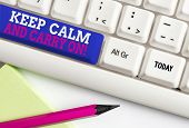 Word Writing Text Keep Calm And Carry On. Business Concept For Slogan Calling For Persistence Face O poster