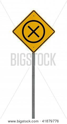 Isolated Yellow driving warning sign x circle