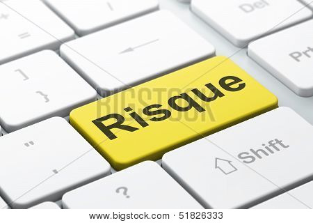 Business concept: Risque(french) on computer keyboard background