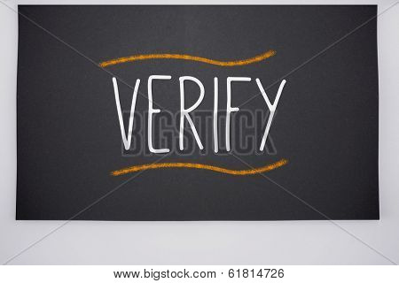 The word verify written on big blackboard