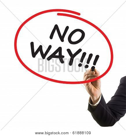 businessman hand with felt tip marker writing text no way