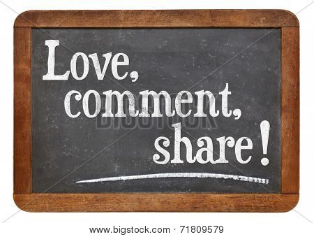love, comment, share - social media concept on a vintage slate blackboard