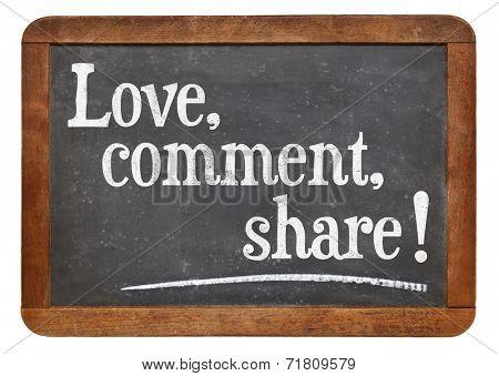 love, comment, share - social media concept on a vintage slate blackboard
