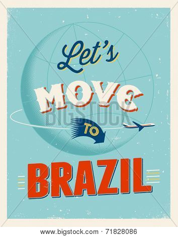 Vintage traveling poster - Let's move to Brazil - Vector EPS 10.
