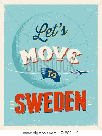 Vintage traveling poster - Let's move to Sweden- Vector EPS 10.