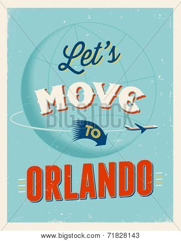 Vintage traveling poster - Let's move to Orlando - Vector EPS 10.