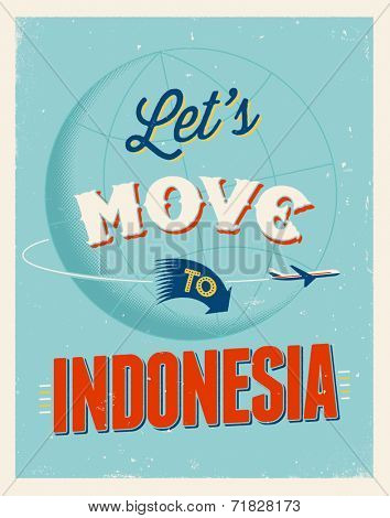 Vintage traveling poster - Let's move to Indonesia - Vector EPS 10.