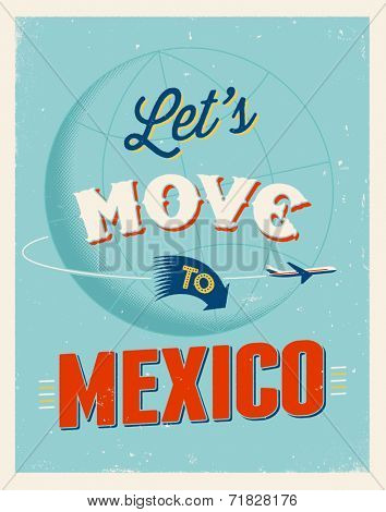 Vintage traveling poster - Let's move to Mexico - Vector EPS 10.