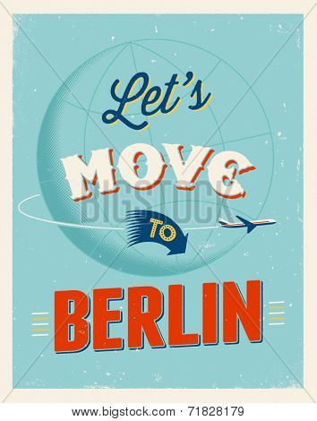 Vintage traveling poster - Let's move to Berlin - Vector EPS 10.