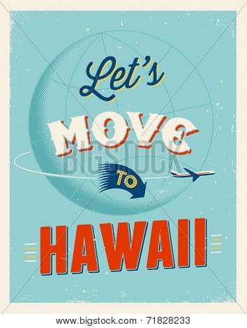 Vintage traveling poster - Let's move to Hawaii - Vector EPS 10.