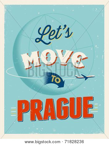Vintage traveling poster - Let's move to Prague - Vector EPS 10.