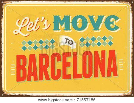 Vintage metal sign - Let's move to Barcelona - JPG Version